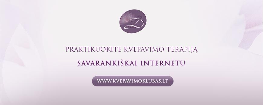 WWW.KVEPAVIMOKLUBAS.LT - Praktikuokite Kvėpavimo Terapiją savarankiškai internetu